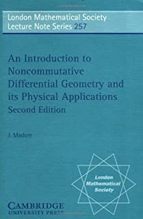 An Introduction to Noncommutative Differential Geometry and its Physical Applications (London Mathematical Society Lecture...