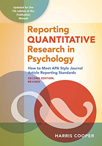 Reporting Quantitative Research in Psychology: How to Meet APA Style Journal Article Reporting Standards, Second Edition, Revised, 2020 Copyright