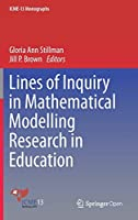 Lines of Inquiry in Mathematical Modelling Research in Education (ICME-13 Monographs)