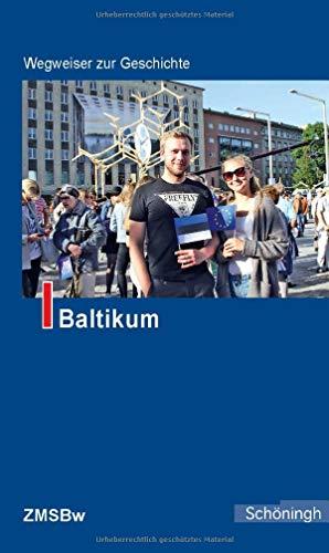 Baltikum (Wegweiser zur Geschichte)