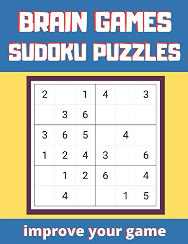 Brain Games Sudoku Puzzles: Improve Your Game. Easy to Hard Level, Tons of Challenge and Fun for your Brain!