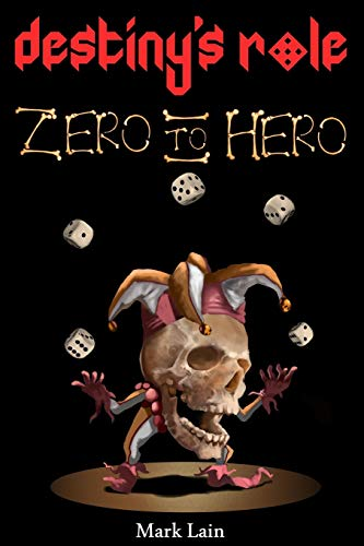 Compare Textbook Prices for Destiny's Role 0: Zero To Hero 1 Edition ISBN 9781987702743 by Lain, Mark