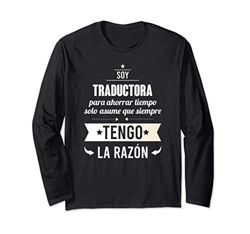 Regalos para TRADUCTORAS - Soy Traductora Tengo Razón Manga Larga