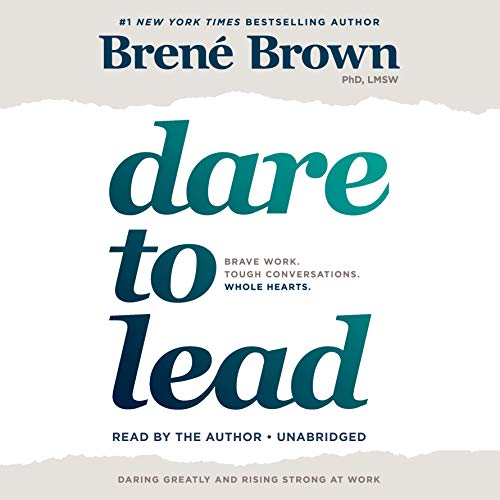 Dare to Lead     Brave Work. Tough Conversations. Whole Hearts.              By:                                                                                                                                 Brené Brown                               Narrated by:                                                                                                                                 Brené Brown                      Length: 8 hrs and 10 mins     8,365 ratings     Overall 4.8