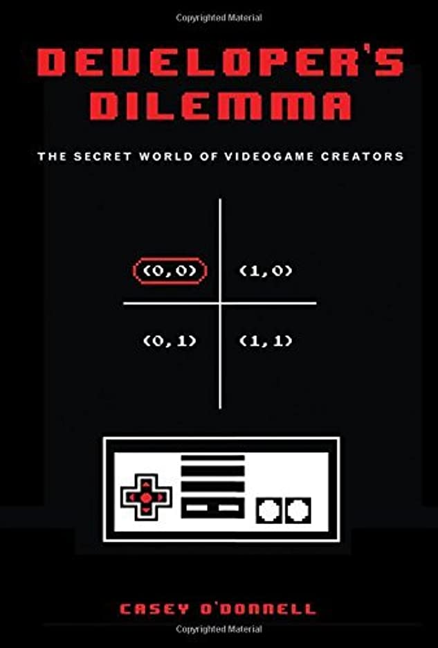 暗唱するカラス金貸しDeveloper's Dilemma: The Secret World of Videogame Creators (Inside Technology) (English Edition)