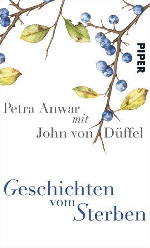 Geschichten vom Sterben by Petra Anwar, John von D¨¹ffel (2013) Gebundene Ausgabe