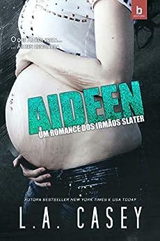 Aideen: Um Romance dos Irmãos Slater (vol. 3.5) por [L.A. Casey, Denis Lenzi, Nunes Vânia, Nany,]