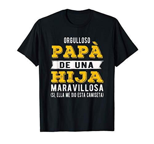 Hombre Regalo del día del padre de hija a papá - orgulloso Papá Camiseta