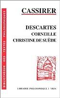 Descartes, Corneille, Christine De Suede (Bibliotheque Des Textes Philosophiques)