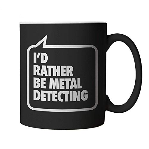 I'd Rather be Metal Detecting, Black Mug 10oz Black