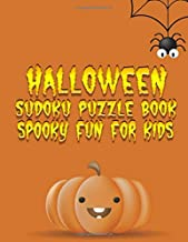 Halloween Sudoku Puzzle Book Spooky Fun For Kids: Easy to Challenging and Medium Puzzles in Between for Halloween Fun!