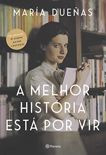 A melhor história está por vir (Portuguese Edition)