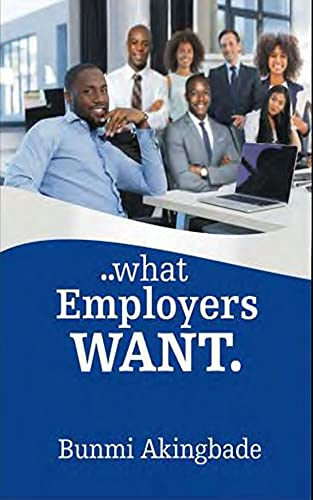 What Employers Want (English Edition)