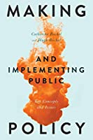 Making and Implementing Public Policy: Key Concepts and Issues