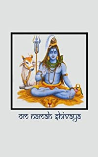 Om Namah Shivaya: Journal With Lord Shiva Pictures on Front and Back Covers - Peaceful Images of Hindu God Shiva [Pocket-Sized / Compact - 5x8 Inches ... Series of Writing Journals) (Volume 10)