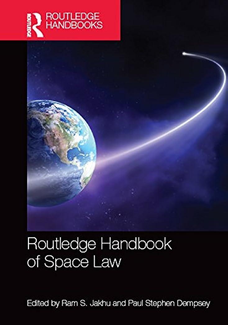 溢れんばかりの車両美徳Routledge Handbook of Space Law (English Edition)
