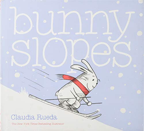 Compare Textbook Prices for Bunny Slopes: Winter Books for Kids, Snow Children's Books, Skiing Books for Kids  ISBN 9781452141978 by Rueda, Claudia