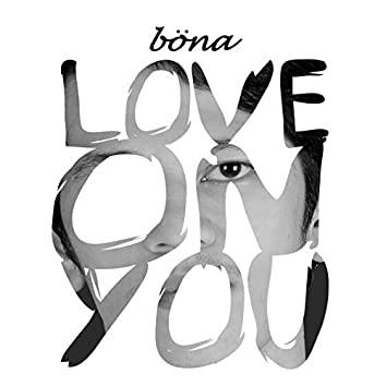 Love On You
