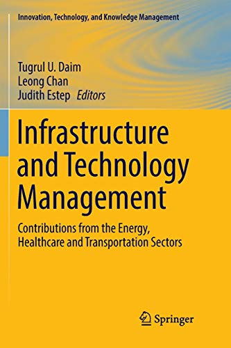 Infrastructure and Technology Management: Contributions from the Energy, Healthcare and Transportation Sectors