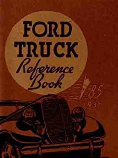 1937 FORD CAR, PICKUP & TRUCK OWNERS INSTRUCTION & OPERATING MANUAL - GUIDE Covers; Ford 85 horsepower cars, convertibles, station wagons, and 1/2-ton trucks including sedan delivery, panel, & pickups with Flathead V8 37