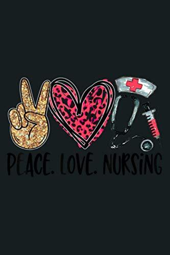 Nurse Peace Love Nursing RN LPN PRN Nurse Week Gift: Notebook Planner -6x9 inch Daily Planner Journal, To Do List Notebook, Daily Organizer, 114 Pages