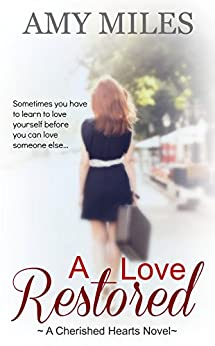 A Love Restored (Cherished Hearts Series) by [Amy Miles]