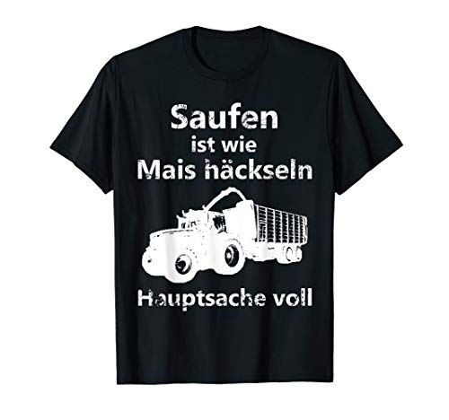 Mais häckseln T-Shirts Landwirt Bauer Alkohol trinken saufen T-Shirt