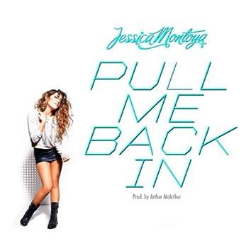 Pull Me Back In