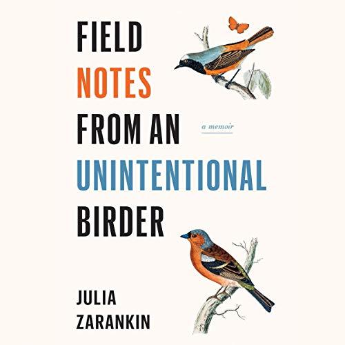 Field Notes from an Unintentional Birder cover art