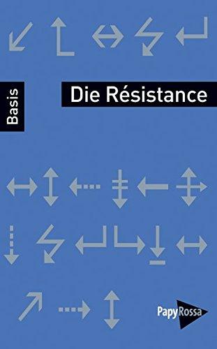 Die Résistance (Basiswissen Politik / Geschichte / Ökonomie)