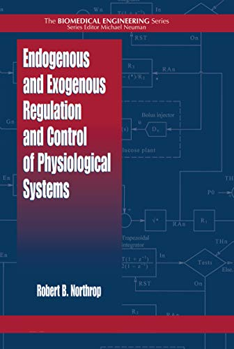 Endogenous and Exogenous Regulation and Control of Physiological Systems (Biomedical Engineering Book 2) (English Edition)