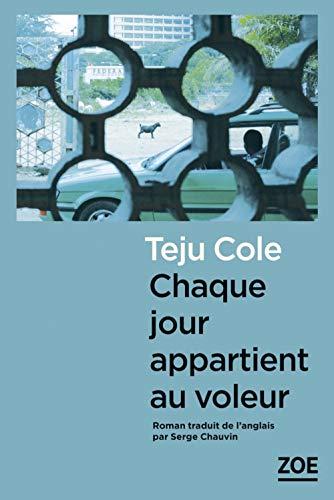 CHAQUE JOUR APPARTIENT AU VOLEUR (ECRITS D'AILLEURS)
