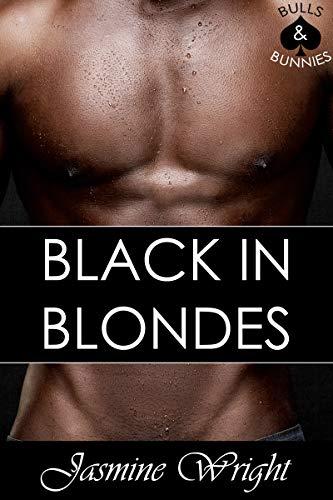 Black in Blondes: Bulls & Bunnies (BMWW) (English Edition)