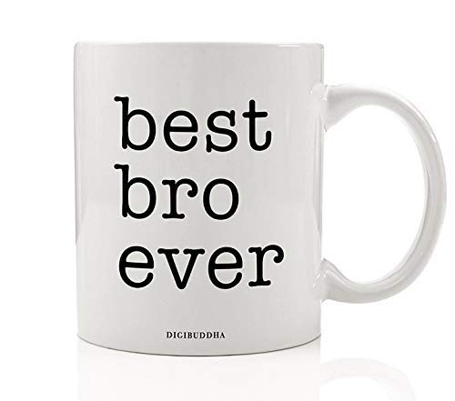 BEST BRO EVER Coffee Mug Gift Idea Birthday Christmas Father's Day Wedding Party Best Man Present for Older Younger Brother Close Sibling Buddy Relative Family 11oz Ceramic Tea Cup Digibuddha DM0792