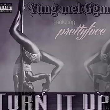 Turn It Up (feat. Pretty Fvce)