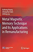 Metal Magnetic Memory Technique and Its Applications in Remanufacturing
