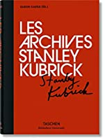 Les Archives Stanley Kubrick (Bibliotheca Universalis)