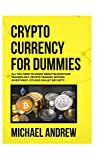 Cryptocurrency For Dummies: Beginner Guide To Bitcoin, Blockchain Technology, Cryptocurrency Investing And Secrets To Trade And Make Profits