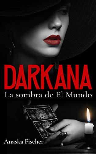 Darkana: La sombra de El mundo