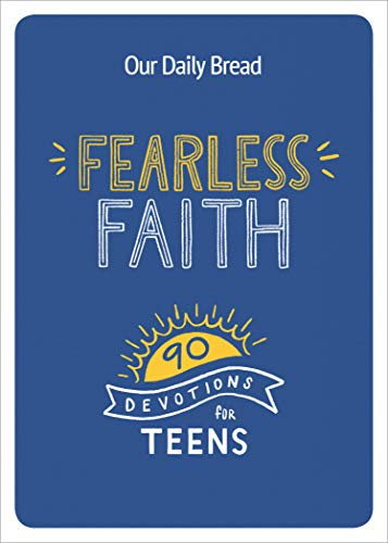 Fearless Faith: 90 Devotions for Teens