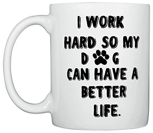 Tazas para perro con texto en inglés «Dog Dad Mom Mugs I Work Hard So My Dog Can Have A Better Life», 325 ml, regalos para los amantes de los perros
