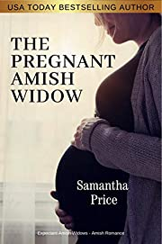 The Pregnant Amish Widow: Amish Romance (Expectant Amish Widows Book 2)