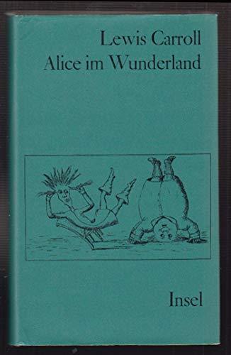 Alice im Wunderland. Alice hinter den Spiegeln. Zwei Romane. Übersetzt und herausgegeben von Christian Enzensberger.