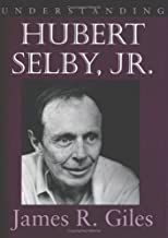 Understanding Hubert Selby, Jr. (Understanding Contemporary American Literature)