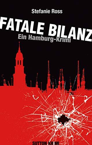 Fatale Bilanz: Ein Hamburg-Krimi (LKA 1)