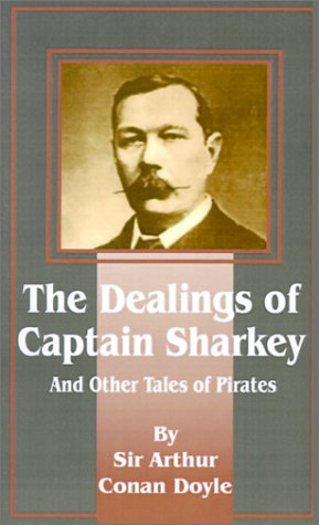 Dealings of Captain Sharkey and Other Tales of Pirates
