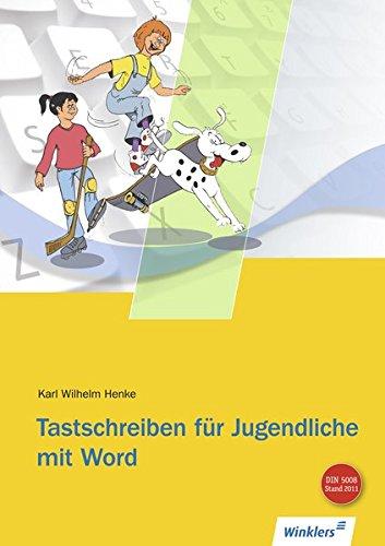 Tastschreiben für Jugendliche mit WORD: Schülerbuch, 6. Auflage, 2014