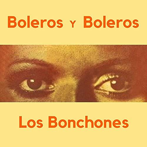 Boleros y Boleros 1: El Reloj / Perfidia / Mira que eres...