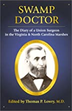 Swamp Doctor: The Diary of a Union Surgeon in the Virginia and North Carolina Marshes