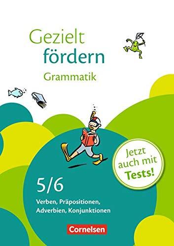 Gezielt fördern - Lern- und Übungshefte Deutsch: 5./6. Schuljahr - Grammatik: Verben, Präpositionen, Adverbien, Konjunktionen. Arbeitsheft mit Lösungen und Tests